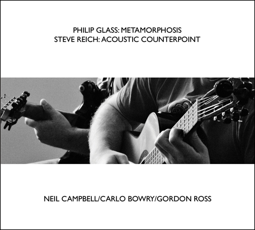 Campbell-Bowry-Ross - Glass: Metamorphosis, Reich: Acoustic Counterpoint